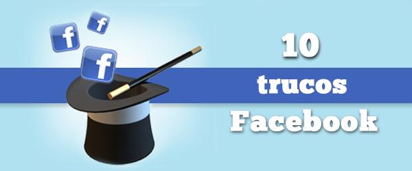 10 trucos para Facebook